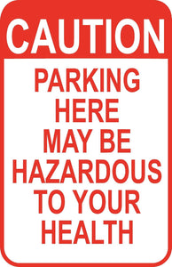 "Caution Parking Hazardous Sign 12"" x18"" Funny Aluminum Metal Driveway Garage #43"