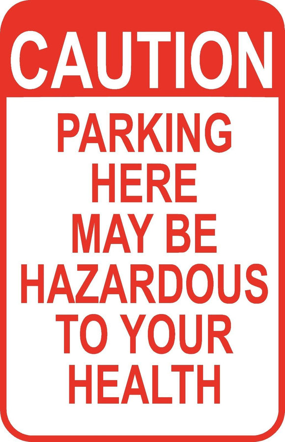 Caution Parking Hazardous Sign 12