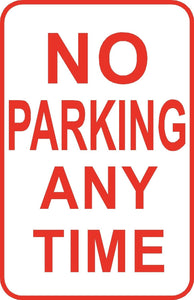 "No Parking Any Time Sign 12"" x 18"" Aluminum Metal Street Road Driveway #2"