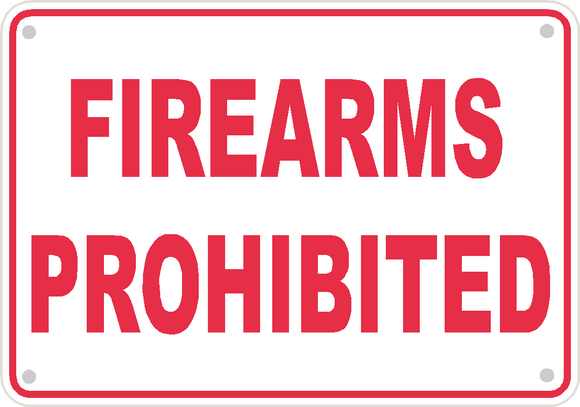 Firearms Prohibited Sign Safety Security Business Aluminum Metal 10
