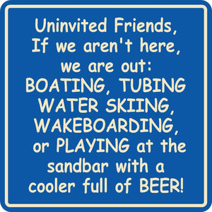 Custom Uninvited Guest Lake Sign Tubing Water Skiing Wakeboarding Beer Beach #3a