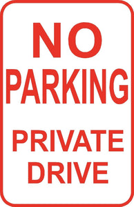 "No Parking Private Drive Sign 12"" x 18"" Aluminum Metal Street Driveway #3"