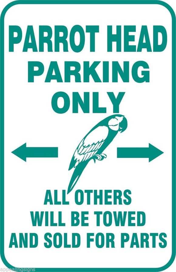 Buffett Parrothead Parking Only Sign Others Sold for Parts Aluminum 12 x 18 #17