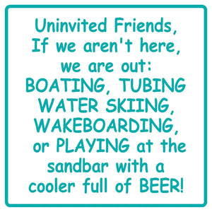 Custom Uninvited Guest Lake Sign Tubing Water Skiing Wakeboarding Beer Beach #3b