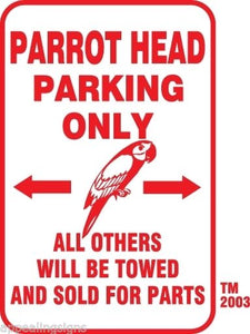 "Buffett Parrothead Parking Only Sign 12"" x 18"" Aluminum Bar Beer Beach Pool #1"