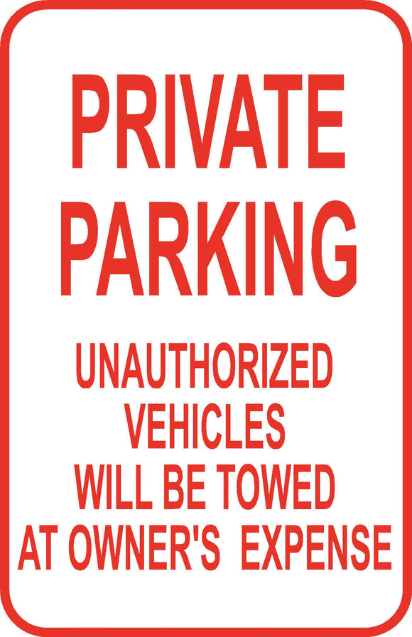 Private No Parking Unauthorized Vehicles Sign 12