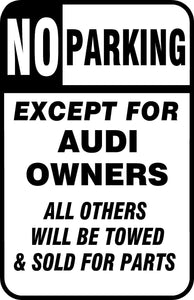 "No Parking Sign Except Audi Owners Sign 12"" x 18"" Car Aluminum Metal Garage"