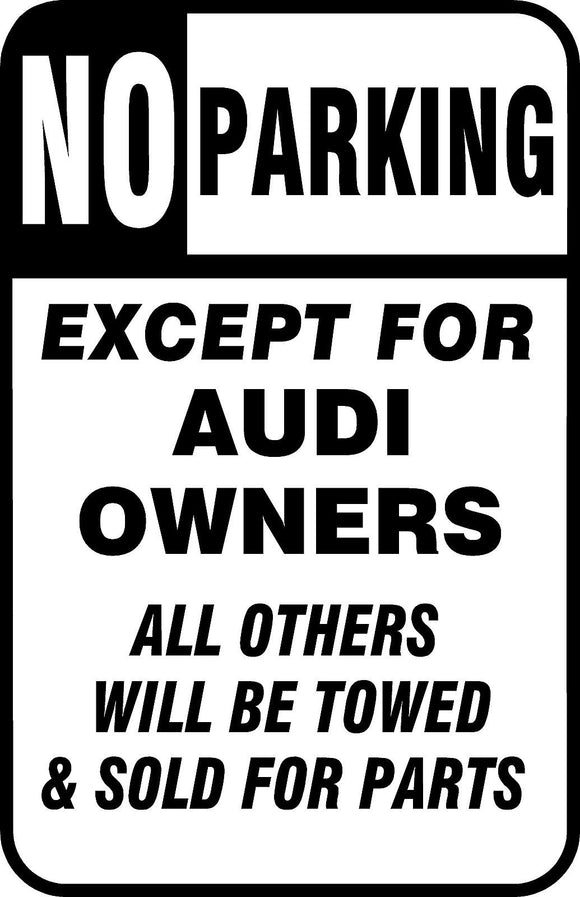No Parking Sign Except Audi Owners Sign 12
