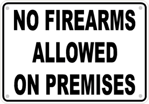 "No Firearms Allowed Sign Safety Security Business Aluminum Metal 10"" x7"" #25"