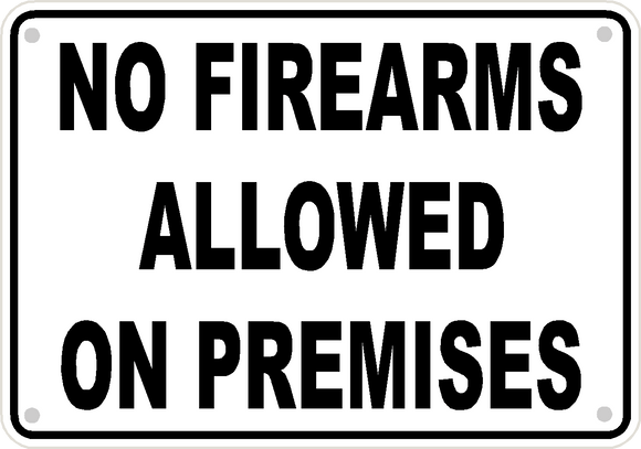 No Firearms Allowed Sign Safety Security Business Aluminum Metal 10
