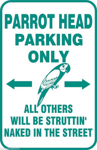 "Parrothead Parking Only Sign Struttin' Naked 12"" x 18"" Aluminum Metal Bar #18"