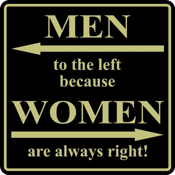 Funny Home Decor Sign Men To The Left Because Women Are Always Right 12