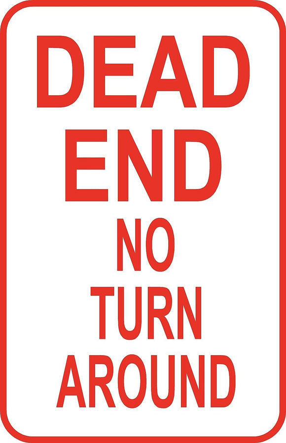 Dead End No Turn Around Warning Sign 12