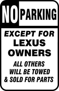 "No Parking Except Lexus Owners Sign 12"" x 18"" Aluminum Metal Bar Garage Door"