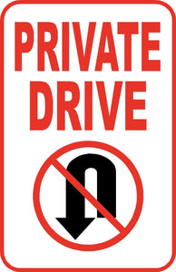 "Private Drive No Turn Around Sign 12"" x 18"" Aluminum Metal Street Driveway #59"