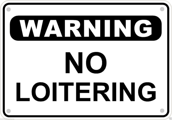 Warning No Loitering Sign Safety Security Business Retail Metal 10