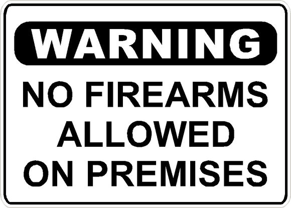 Warning No Firearms Allowed Sign Security Business Aluminum Metal 14