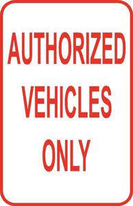 "Authorized Vehicles Only Parking Sign 12"" x 18"" Aluminum Metal Road Garage #14"