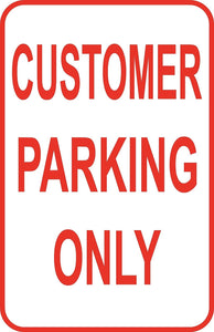 "New Customer Parking Only Custom Sign 12"" x 18"" Aluminum Metal Road Street #32"