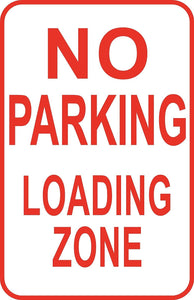 "No Parking Loading Zone Sign 12"" x 18"" Aluminum Metal Road Street Regulatory #18"