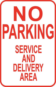 "No Parking Service & Delivery Area Sign 12"" x 18"" Aluminum Metal Street #28"