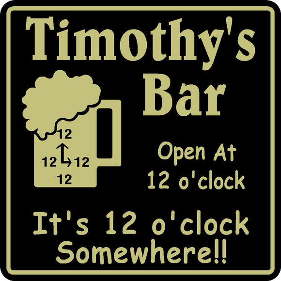 New Personalized Custom Name 12 o'clock Somewhere  Bar Beer Pub Gift Sign # 1