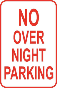 "No Over Night Parking Sign 12"" x 18"" Aluminum Metal Road Street Lot Garage #16"