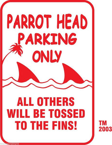"Buffett Parrothead Parking Only Sign Others Tossed to the Fins 12"" x 18""  #11"