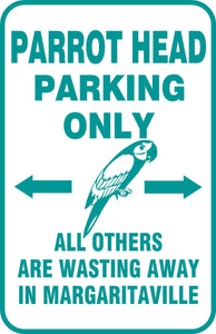 "Buffett Parrothead Parking Only Sign Wasted Away in Margaritaville 12"" x 18"" #12"
