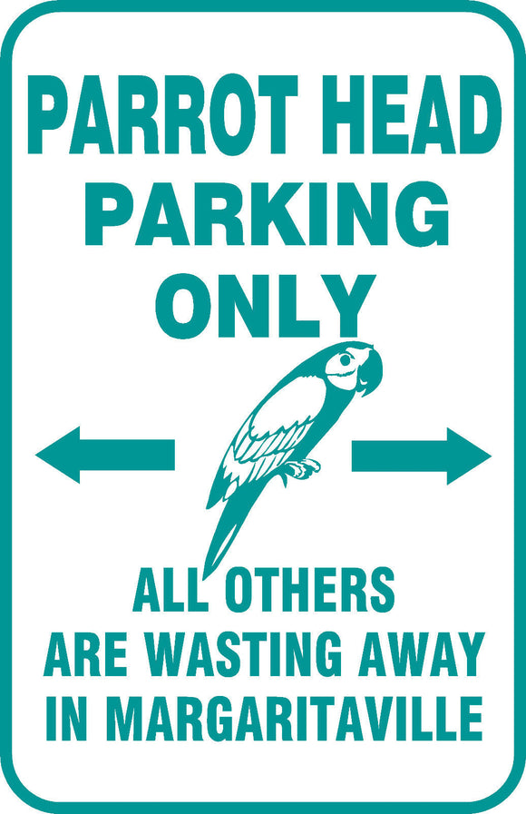 Buffett Parrothead Parking Only Sign Wasted Away in Margaritaville 12