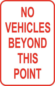 "No Vehicles Beyond This Point  Sign 12"" x 18"" Aluminum Metal Road Street #36"