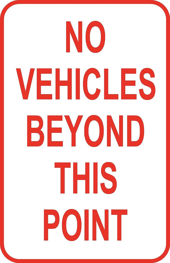 No Vehicles Beyond This Point  Sign 12