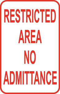 "Restricted Area No Admittance Sign 12"" x 18"" Aluminum Metal Road Street #30"