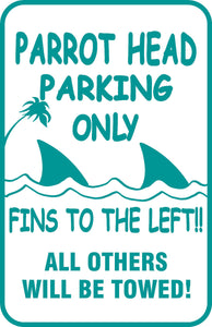 "Buffett Parrothead Parking Only Sign Fins to the Left Aluminum 12"" x 18"" #15"