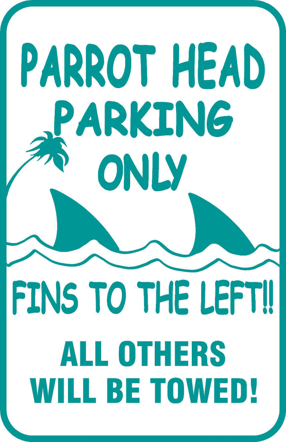 Buffett Parrothead Parking Only Sign Fins to the Left Aluminum 12