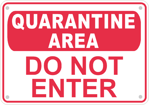 Quarantine Area Warning Safety Sign Caution 14