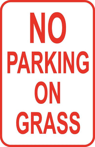 "No Parking on Grass Sign 12"" x 18"" Aluminum Metal Park Road Street #23"