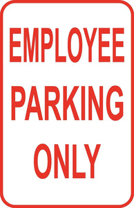 "Employee Parking Only Custom Sign 12"" x 18"" Aluminum Metal Roa"