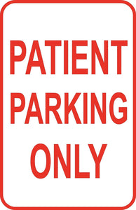 "Patient Parking Only Sign 12"" x 18"" Aluminum Metal Parking Lot Road Street #22"