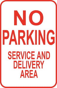 "No Parking Service & Delivery Area Sign 12"" x 18"" Aluminum Metal Road Street #11"