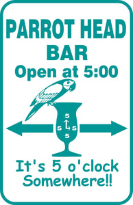 "Buffett Parrothead Bar Sign 5 o' clock Somewhere Aluminum 12"" x 18""  #13"
