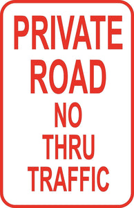"Private Road No Thru Traffic Sign 12"" x 18"" Aluminum Metal Road Street #34"