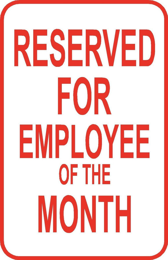 Reserved Employee of Month Parking Lot Sign  Aluminum Metal Street Road #15