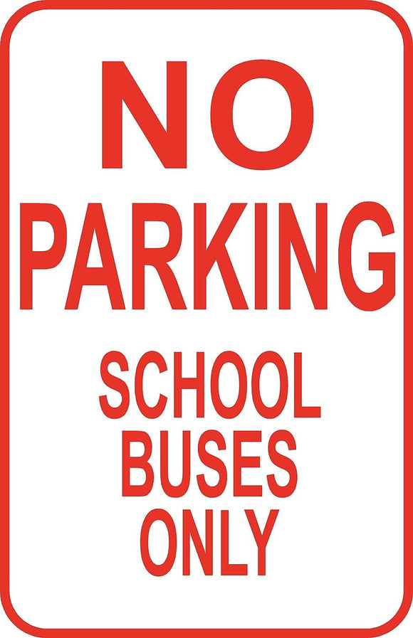 No Parking School Buses Only Sign 12