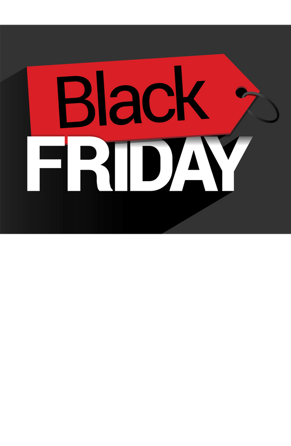 Black Friday 2019 Specials - Coming Soon
