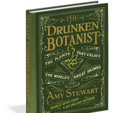 The Drunken Botanist: The Plants that Create the World's Greatest Drinks · Book by Amy Stewart