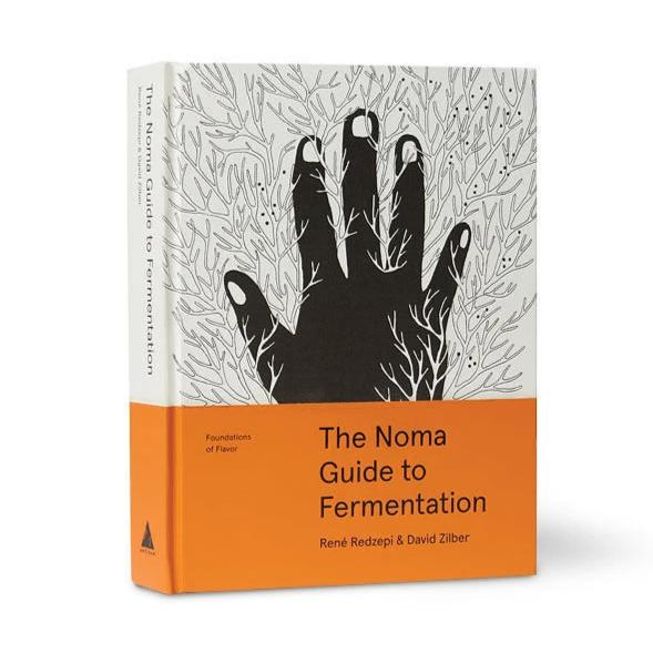 The Noma Guide to Fermentation by René Redzepi & David Zilber
