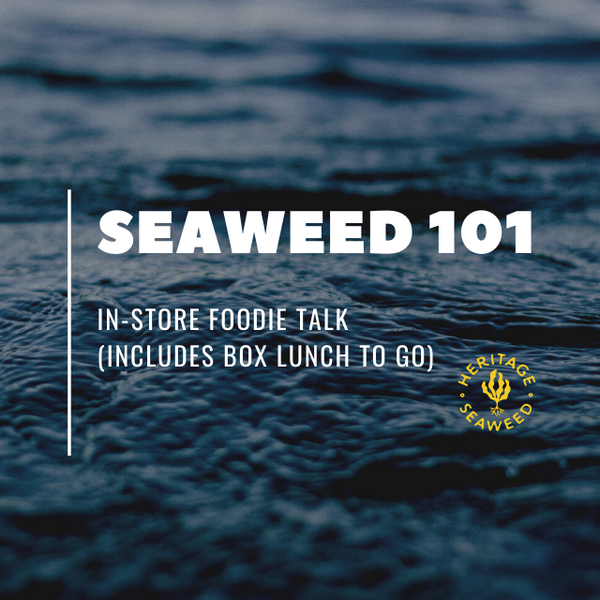 Seaweed 101 Class (Includes Boxed Lunch To Go) - AUG 14 11AM