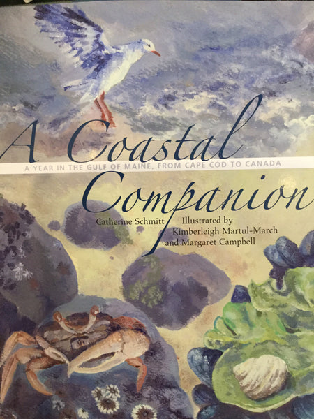 """A Coastal Companion: A Year in the Gulf of Maine, from Cape Cod to Canada"" by Catherine Schmitt)"