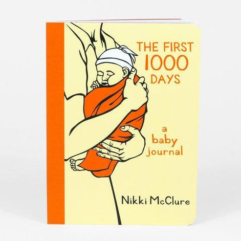 The First 1,000 Days: A Baby Journal Baby Journal by Nikki McClure